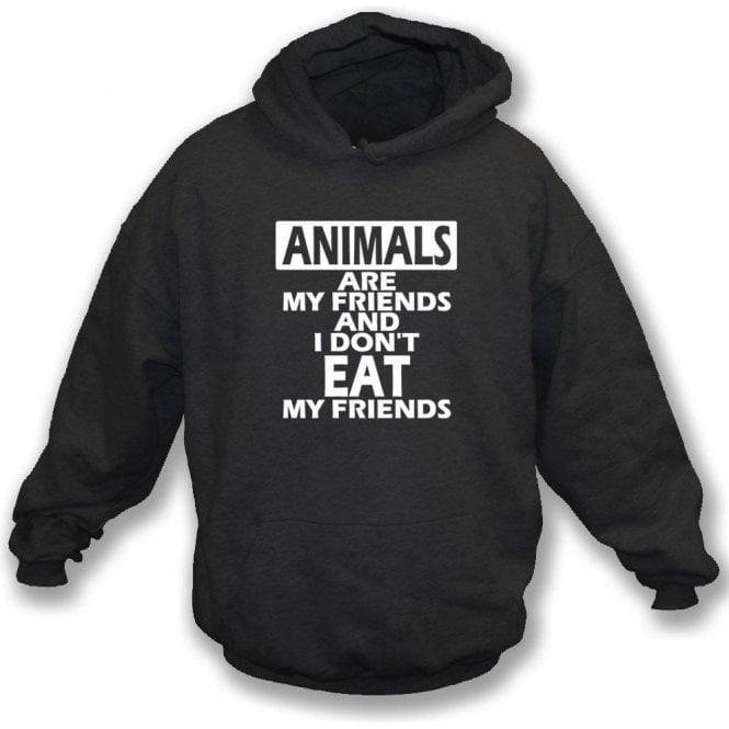 Animals Are My Friends Hooded Sweatshirt