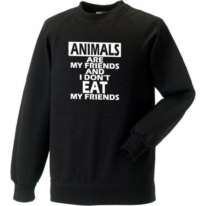 Animals Are My Friends Sweatshirt