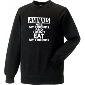 Animals Are My Friends Sweatshirt