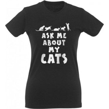Ask Me About My Cats Womens Slim Fit T-Shirt