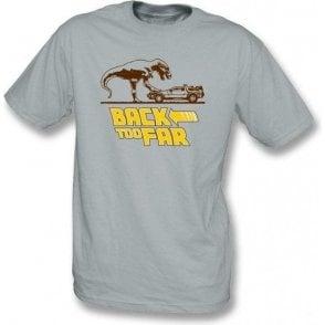 Back Too Far Kids T-Shirt
