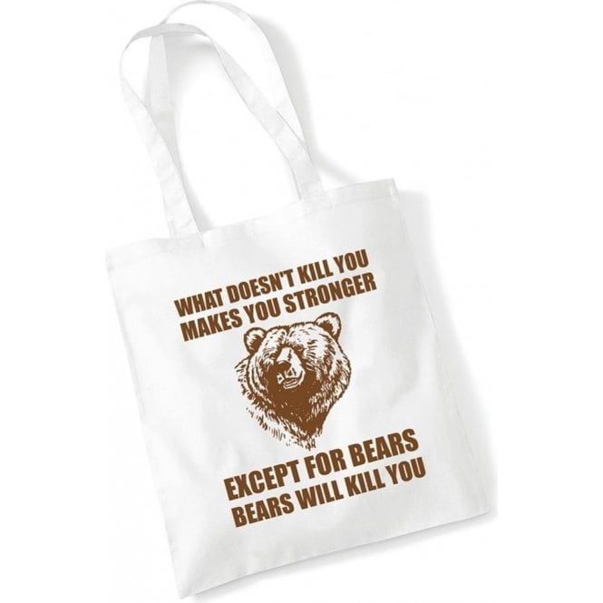 Bears Will Kill You Long Handled Tote Bag