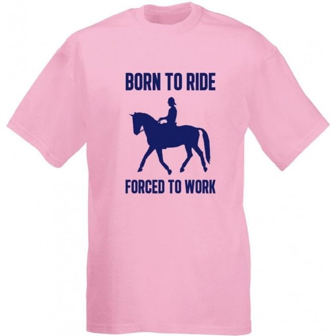 Born To Ride, Forced To Work T-Shirt