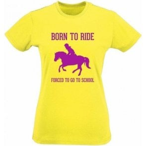 Born To Ride Women's Slim Fit T-Shirt