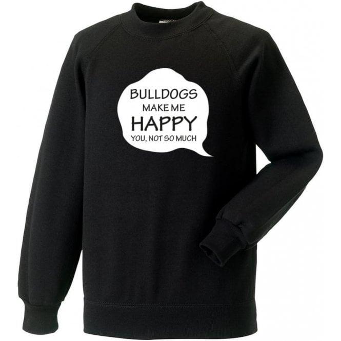 Bulldogs Make Me Happy Sweatshirt