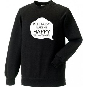 Bulldogs Make Me Happy Sweatshirt