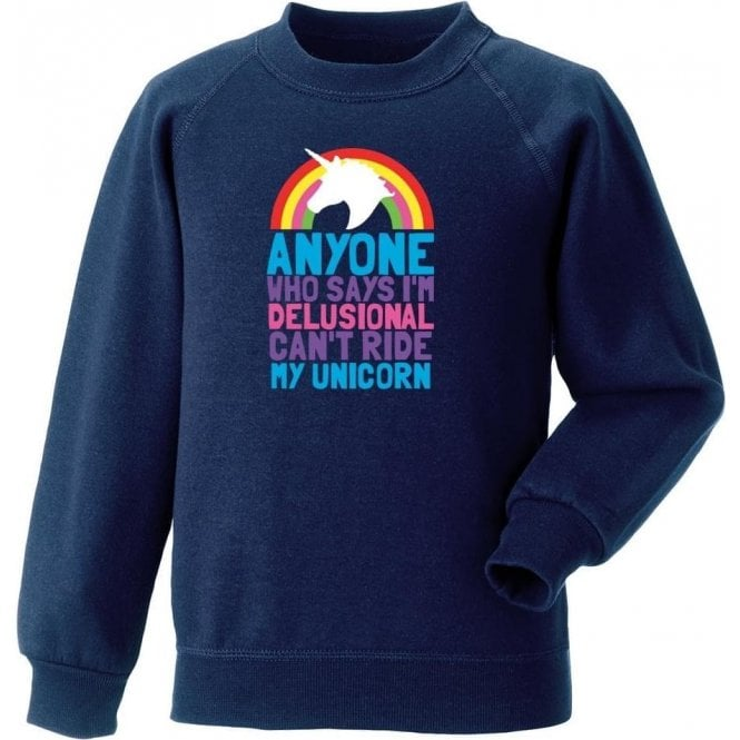 Can't Ride My Unicorn Sweatshirt