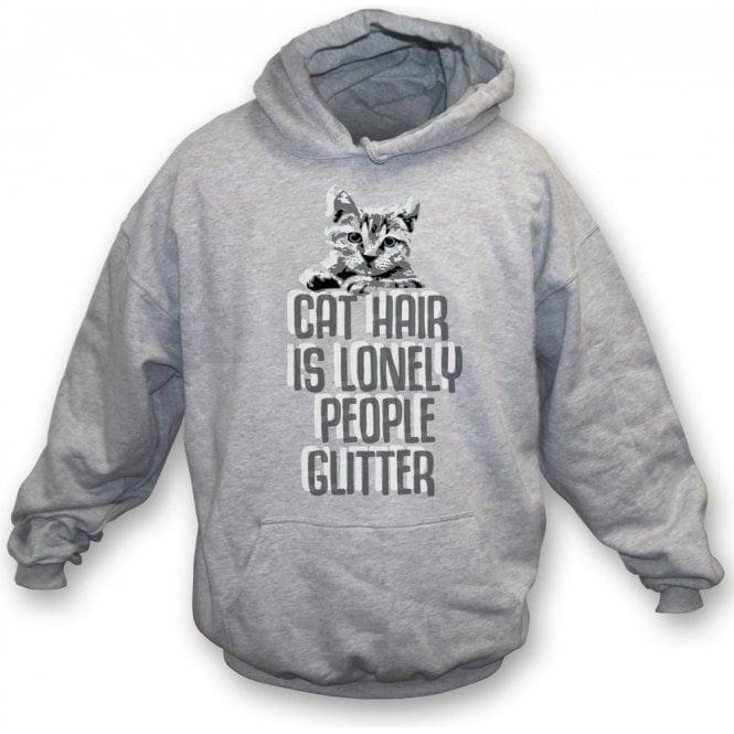 Cat Hair Is Lonely People Glitter Hooded Sweatshirt