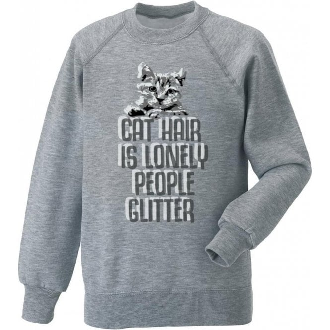 Cat Hair Is Lonely People Glitter Sweatshirt
