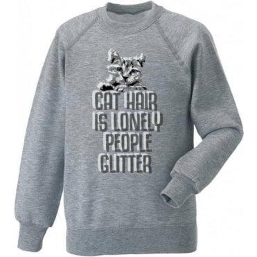 Cat Hair Is Lonely People Glitter Sweatshirt