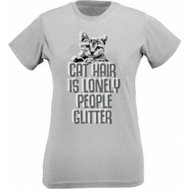 Cat Hair Is Lonely People Glitter Womens Slim Fit T-Shirt