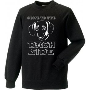 Come To The Dach Side Sweatshirt