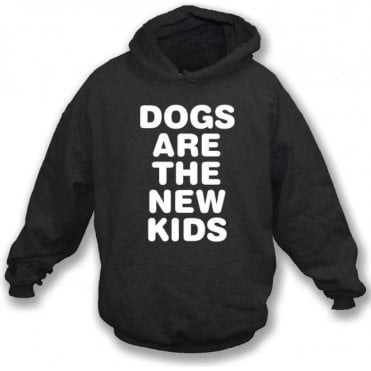 Dogs Are The New Kids Kids Hooded Sweatshirt