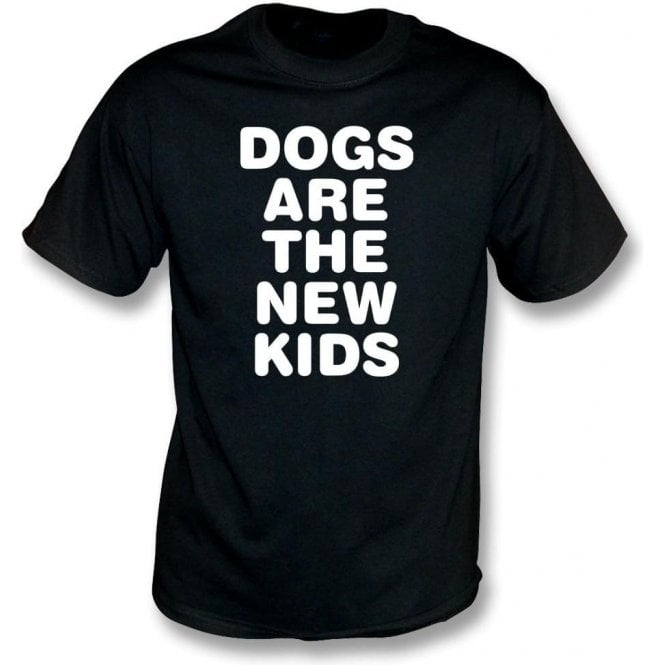 Dogs Are The New Kids Kids T-Shirt