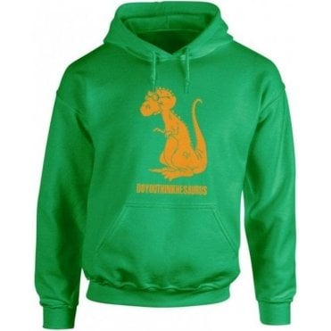 Doyouthinkhesaurus Hooded Sweatshirt