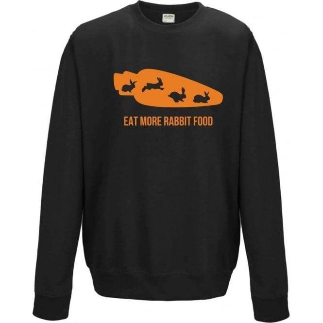 Eat More Rabbit Food Sweatshirt