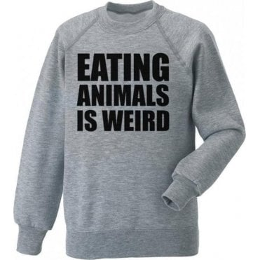 Eating Animals Is Weird Sweatshirt