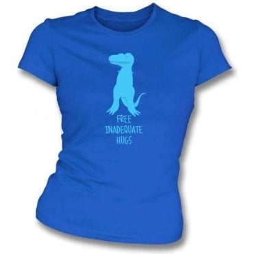Free Inadequate Hugs Womens Slim Fit T-Shirt