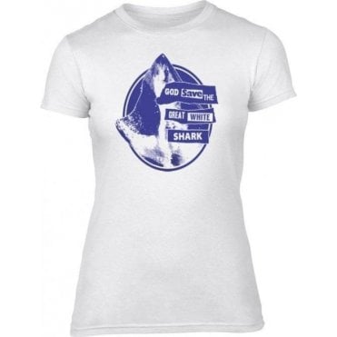 God Save The Great White Shark Womens Slim Fit T-Shirt