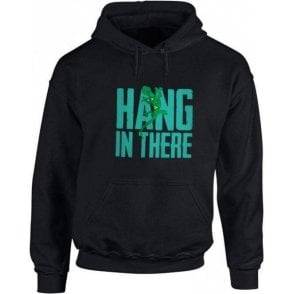Hang In There Hooded Sweatshirt