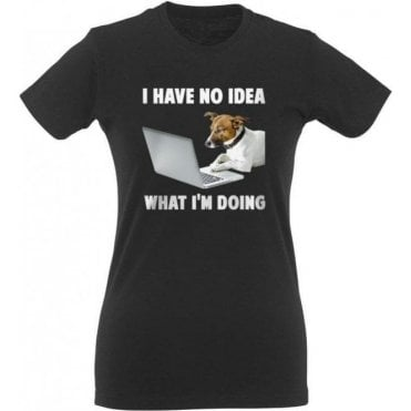 I Have No Idea What I'm Doing Women's Slim Fit T-Shirt
