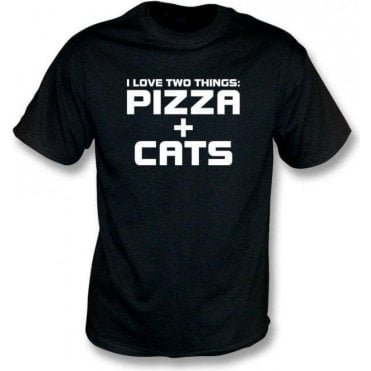 I Love Two Things: Pizzas & Cats T-Shirt
