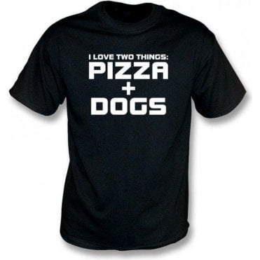 I Love Two Things: Pizzas & Dogs T-Shirt
