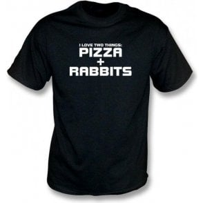 I Love Two Things: Pizzas & Rabbits T-Shirt