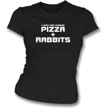 I Love Two Things: Pizzas & Rabbits Womens Slim Fit T-Shirt