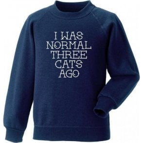 I Was Normal Three Cats Ago Sweatshirt