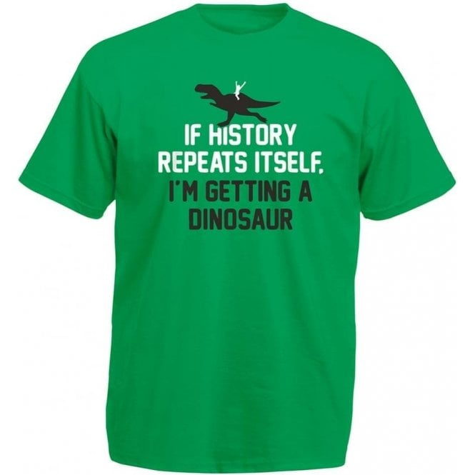 If History Repeats Itself... T-Shirt