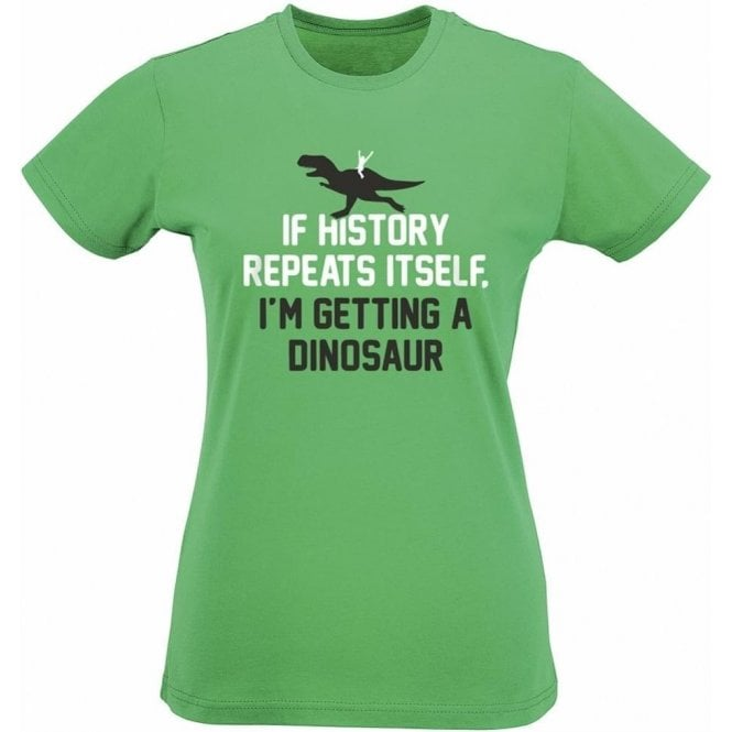 If History Repeats Itself... Womens Slim Fit T-Shirt