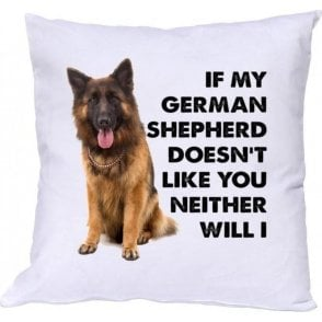If My German Shepherd Doesn't Like You... Cushion