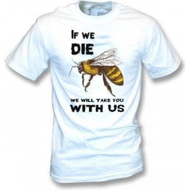 If We Die We Will Take You With Us T-Shirt