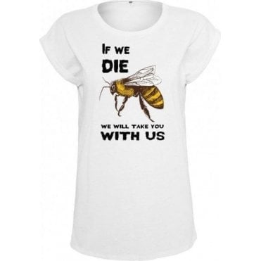 If We Die We Will Take You With Us Womens Extended Shoulder T-Shirt
