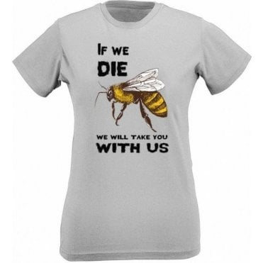 If We Die We Will Take You With Us Womens Slim Fit T-Shirt