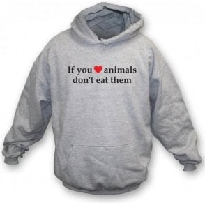 If You Heart Animals, Don't Eat Them Kids Hooded Sweatshirt