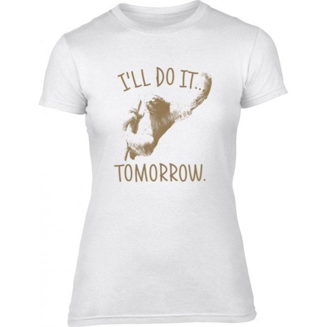 I'll Do It Tomorrow Women's Slim Fit T-Shirt