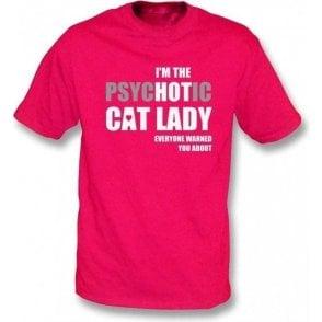 I'm The Psychotic Cat Lady T-Shirt