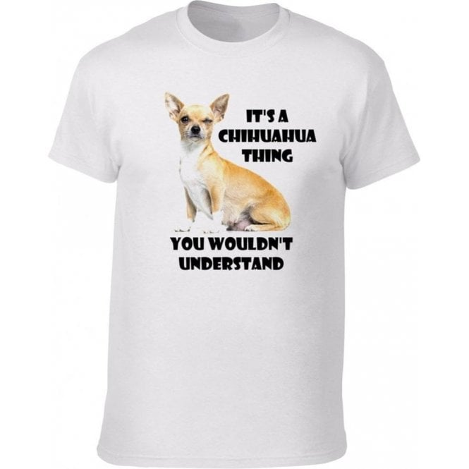 It's A Chihuahua Thing, You Wouldn't Understand Kids T-Shirt