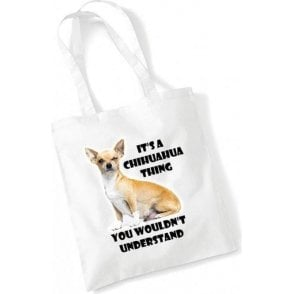 It's A Chihuahua Thing, You Wouldn't Understand Long Handled Tote Bag