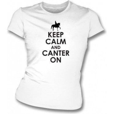Keep Calm And Canter On Womens Slim Fit T-Shirt