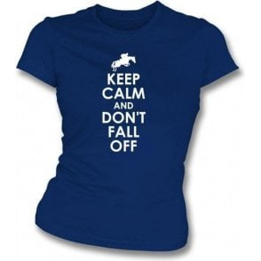 Keep Calm And Don't Fall Off Womens Slim Fit T-Shirt
