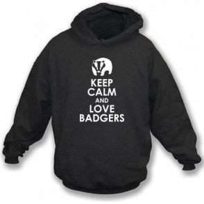 Keep Calm And Love Badgers Hooded Sweatshirt