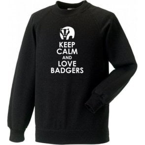 Keep Calm And Love Badgers Sweatshirt
