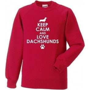 Keep Calm And Love Dachshunds Sweatshirt