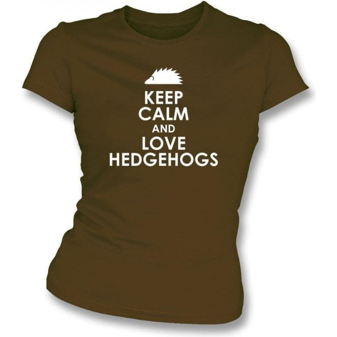 Keep Calm And Love Hedgehogs Womens Slim Fit T-Shirt