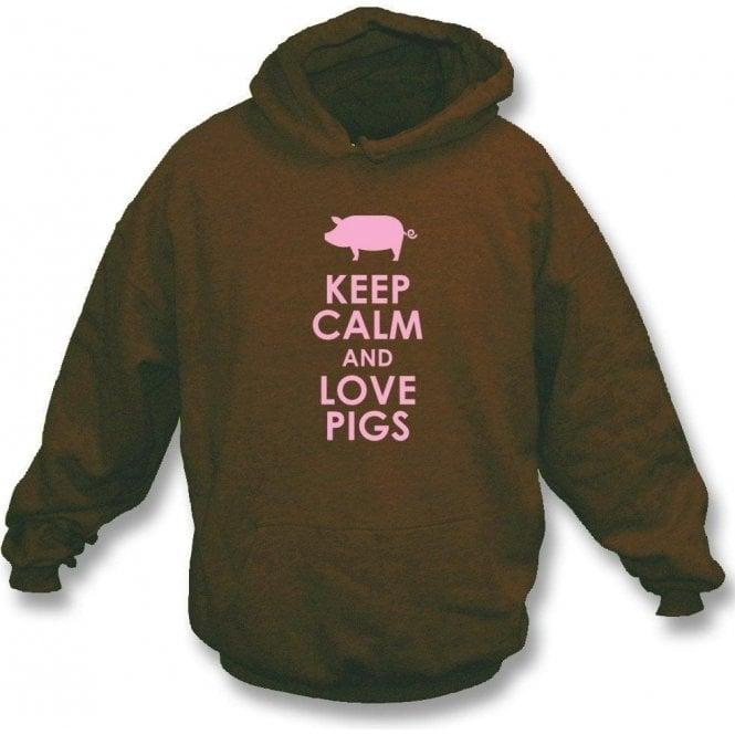 Keep Calm And Love Pigs Hooded Sweatshirt