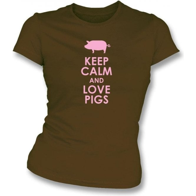 Keep Calm And Love Pigs Womens Slim Fit T-Shirt