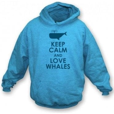Keep Calm And Love Whales Hooded Sweatshirt